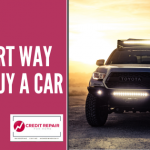 a-smart-buyers-guide-to-car-buying-credit-repair-for-home
